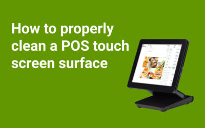 How to properly clean a POS Touch Screen surfaces